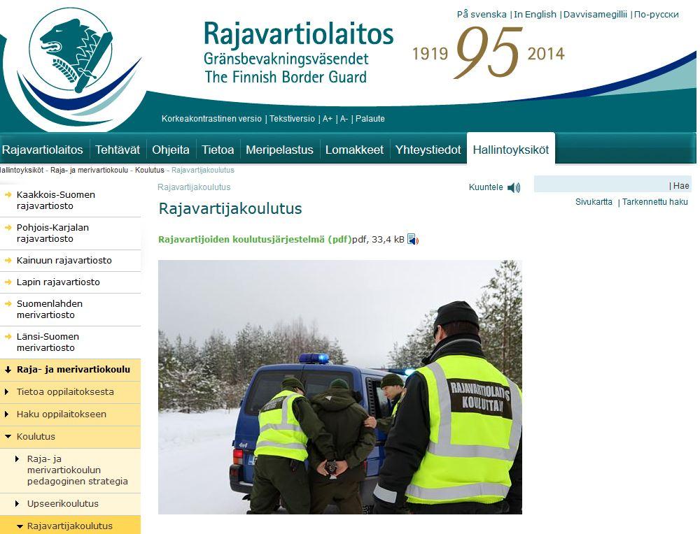 Rajavartijoiden koulutusta: http://www.raja.fi/rmvk/koulutus/rajavartijakoulutus